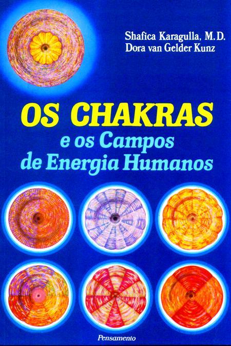 CHAKRAS E OS CAMPOS DE ENER. HUM. (OS)