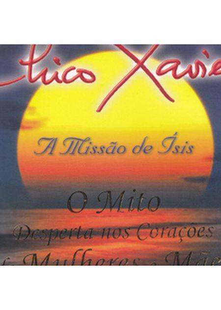 CHICO XAVIER A MISSAO DE ISIS