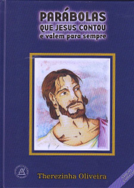 PARABOLAS QUE JESUS CONTOU E VALEM P/SEMPRE-ESPECI