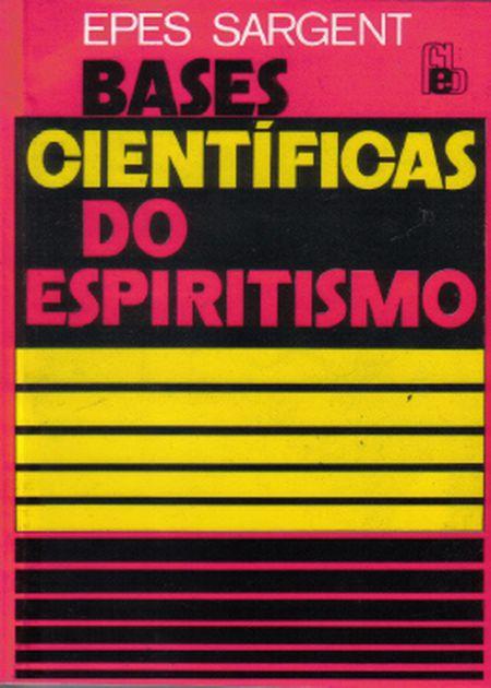 BASES CIENTIFICAS DO ESPIRITISMO