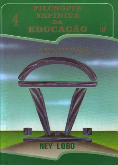 FILOSOFIA ESPIRITA DA EDUCACAO IV