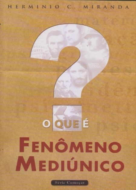 QUE E FENOMENO MEDIUNICO (O)