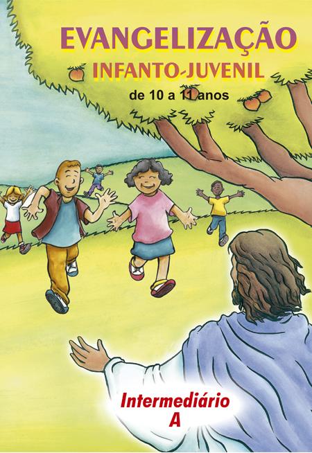 INTERMEDIARIO A - EVANGELIZAÇÃO INFANTO JUVENIL