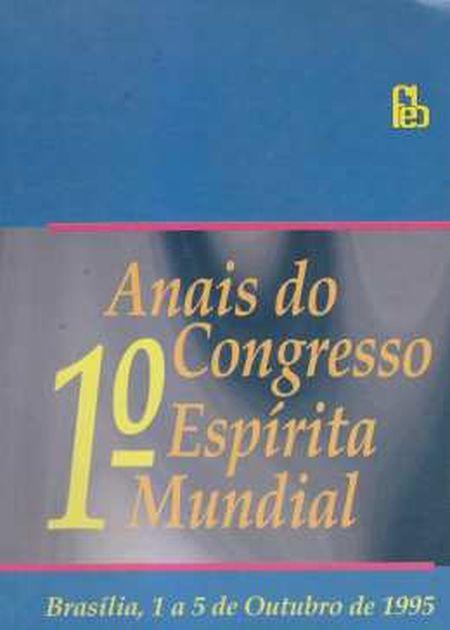 ANAIS DO 1º CONGRESSO ESPIRITA MUNDIAL