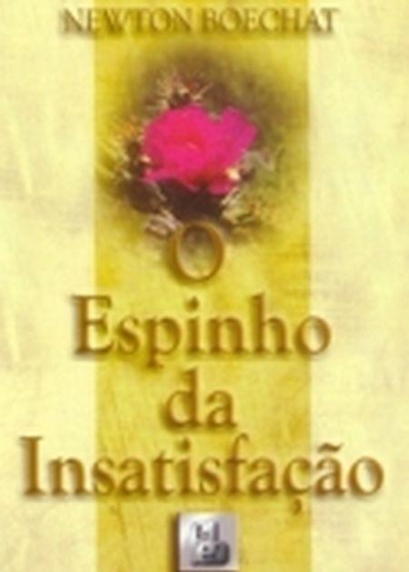 ESPINHO DA INSATISFACAO (O)