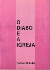 DIABO E A IGREJA (O)
