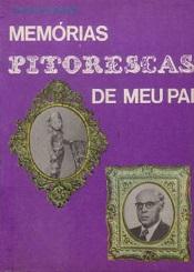 MEMORIAS PITORESCAS DE MEU PAI