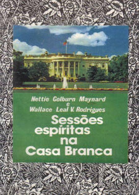 SESSOES ESPIRITAS NA CASA BRANCA