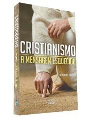 CRISTIANISMO A MENSAGEM ESQUECIDA - NOVO PROJETO