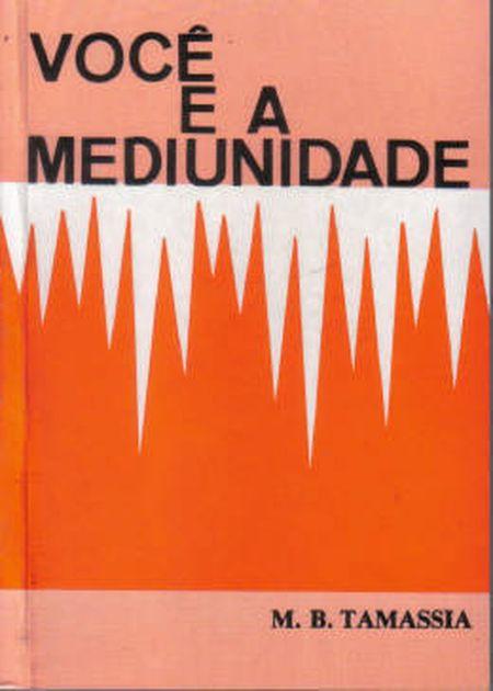 VOCE E A MEDIUNIDADE