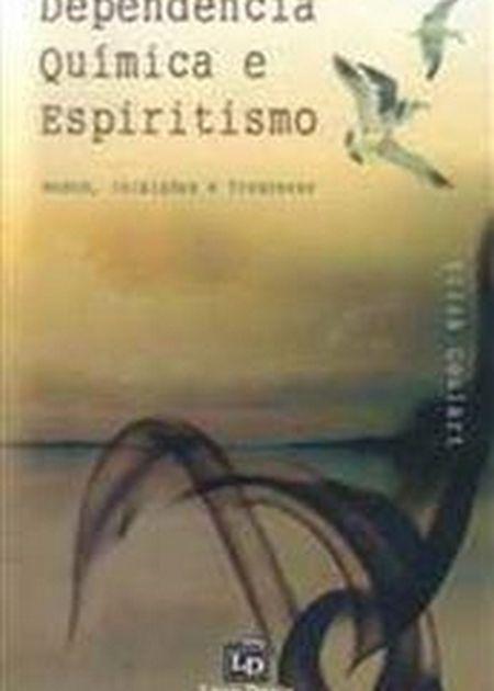 DEPENDENCIA QUIMICA E ESPIRITISMO - MEDOS INIBICOES