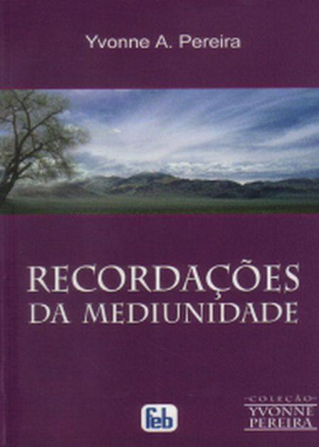 RECORDAÇÕES DA MEDIUNIDADE - ESPECIAL