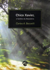 CHICO XAVIER A SOMBRA DO ABACATEIRO (NOVO)