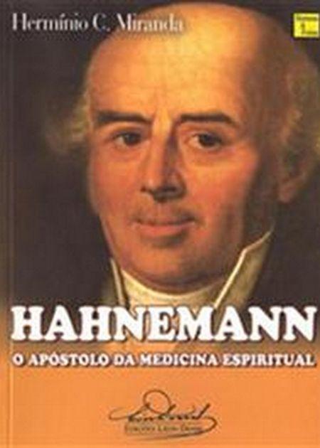 HAHNEMANN O APOSTOLO DA MEDICINA ESPIRITUAL