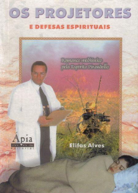 PROJETORES E DEFESAS ESPIRITUAIS (OS)