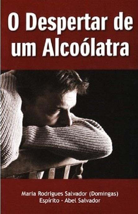 DESPERTAR DE UM ALCOOLATRA (O)