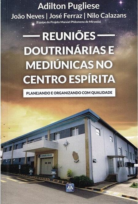 REUNIOES DOUTRINARIAS E MEDIUNICAS NO C.E.