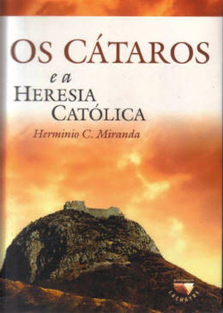 CATAROS E A HERESIA CATOLICA (OS)
