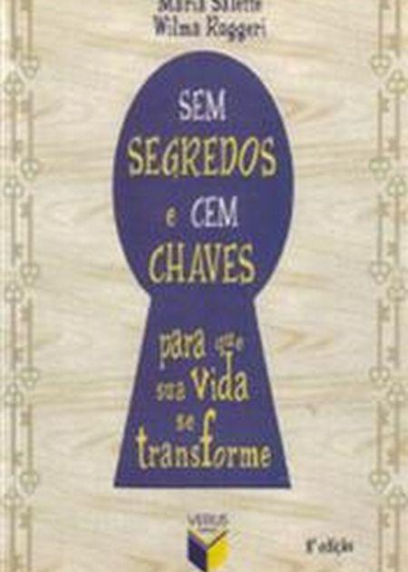 SEM SEGREDOS E CEM CHAVES P/ Q SUA VIDA C TRANSFOR