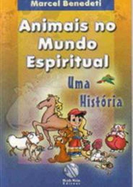 ANIMAIS NO MUNDO ESPIRITUAL UMA HISTORIA - INF