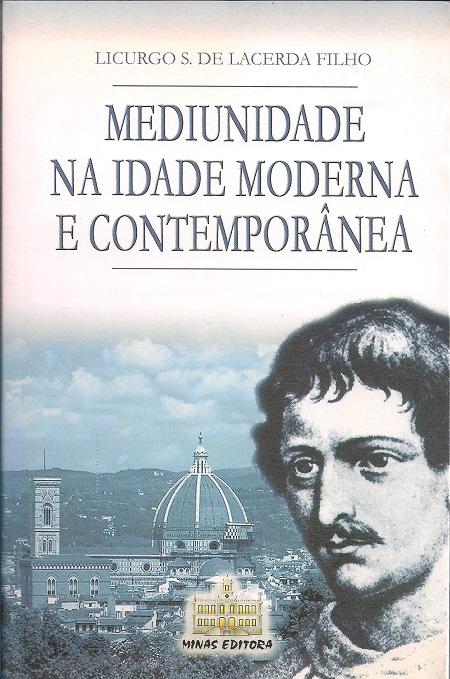 MEDIUNIDADE NA IDADE MODERNA E CONTEMPORANEA - VOL II