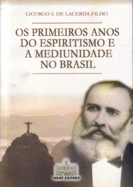 PRIMEIROS ANOS DO ESP. E A MED. NO BRASIL (OS)