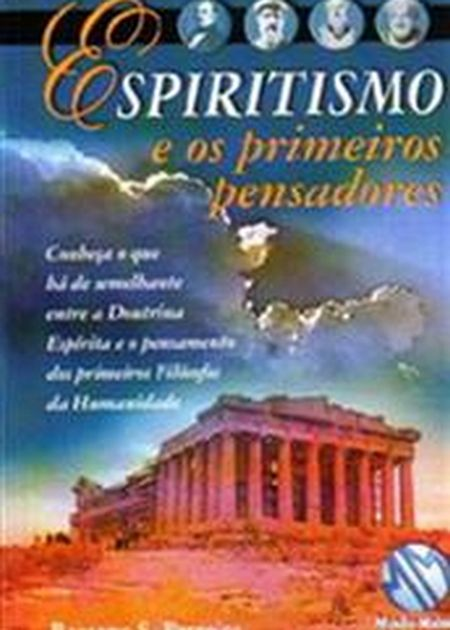 ESPIRITISMO E OS PRIMEIROS PENSADORES (O)