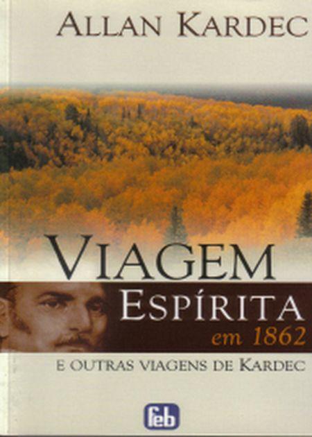 VIAGEM ESPÍRITA EM 1862 - FEB