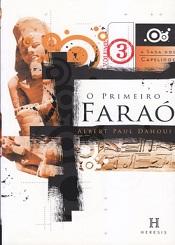 SAGA DOS CAPELINOS (A) 3 PRIMEIRO FARAO (O)