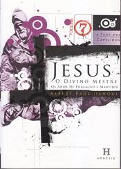 SAGA DOS CAPELINOS (A) 7 JESUS O DIVINO MESTRE