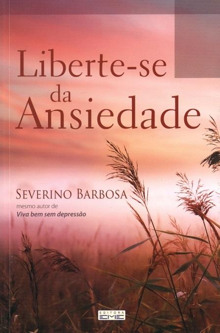 LIBERTE-SE DA ANSIEDADE - NOVO