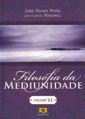 FILOSOFIA DA MEDIUNIDADE - VOL.6