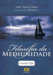FILOSOFIA DA MEDIUNIDADE - VOL.7