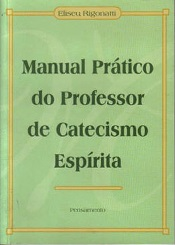 MANUAL PRATICO DO PROF DE CATECISMO ESPIRITA