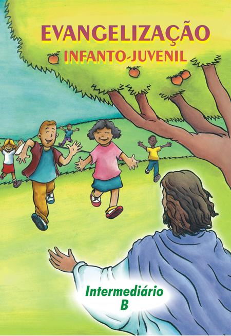 INTERMÉDIARIO B - EVANGELIZAÇÃO INFANTO JUVENIL