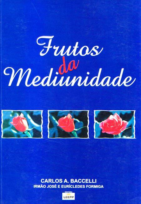 FRUTOS DA MEDIUNIDADE
