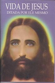 VIDA DE JESUS DITADA POR ELE MESMO