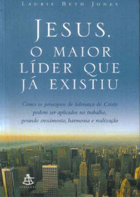 JESUS O MAIOR LIDER QUE JA EXISTIU