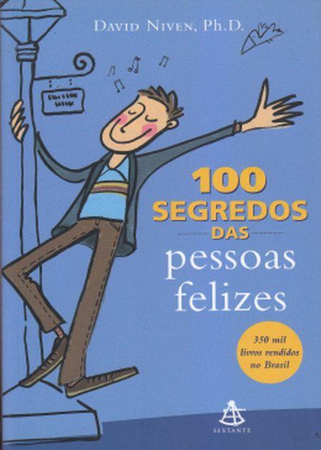 100 SEGREDOS DAS PESSOAS FELIZES (OS)