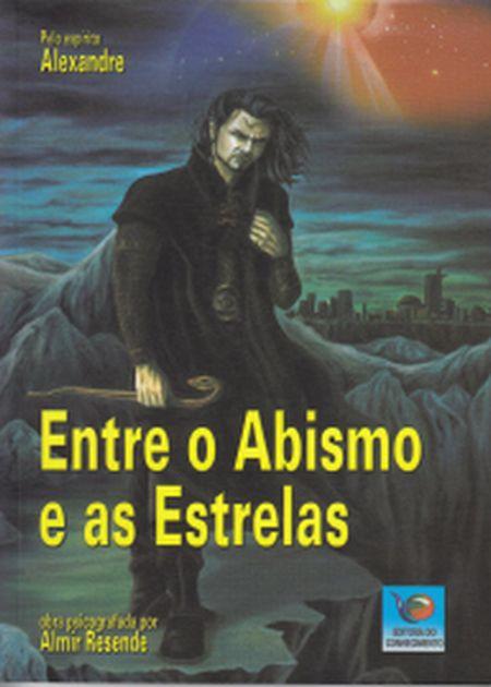 ENTRE O ABISMO E AS ESTRELAS