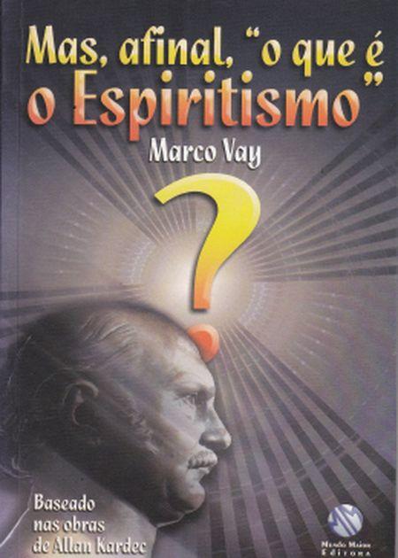 MAS, AFINAL, O QUE E O ESPIRITISMO