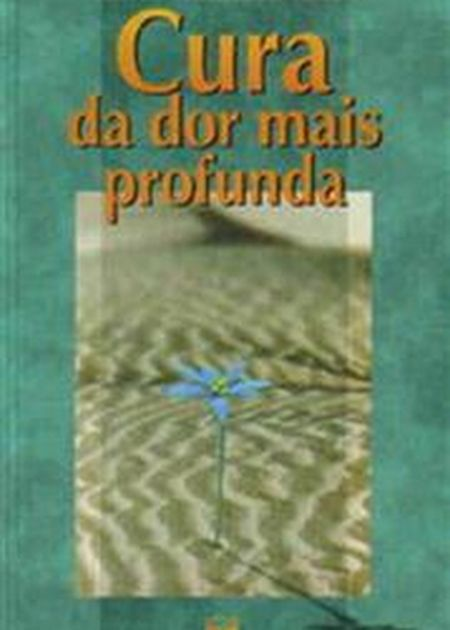 CURA DA DOR MAIS PROFUNDA