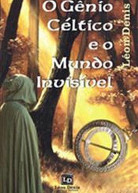 GENIO CELTICO E O MUNDO INVISIVEL (O)