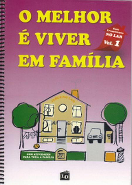 MELHOR E VIVER EM FAMILIA (O) 1 - NOVA EDIC
