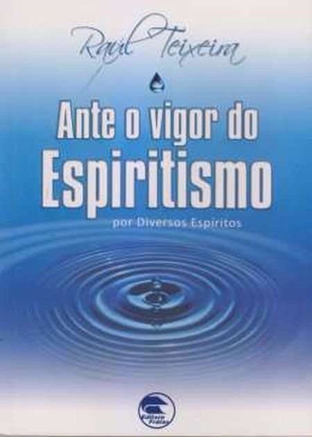 ANTE O VIGOR DO ESPIRITISMO