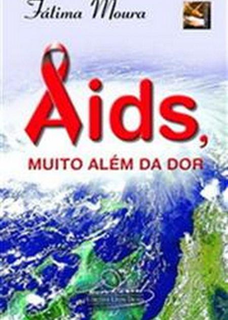 AIDS MUITO ALEM DA DOR