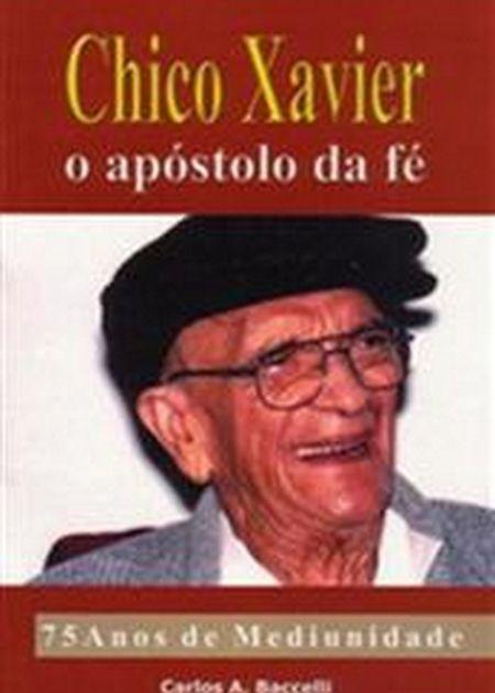 CHICO XAVIER O APOSTOLO DA FE