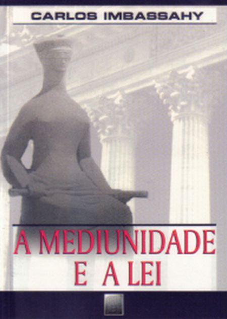 MEDIUNIDADE E A LEI (A)
