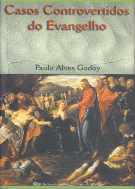 CASOS CONTROVERTIDOS DO EVANGELHO