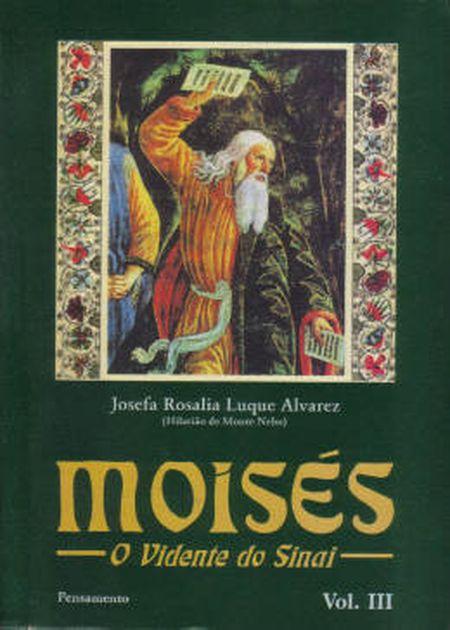 MOISES - O VIDENTE DO SINAI - VOL. III